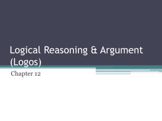 Logical Reasoning & Argument (Logos)