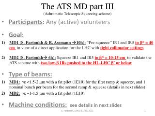 The ATS MD part III (Achromatic Telescopic Squeezing scheme)