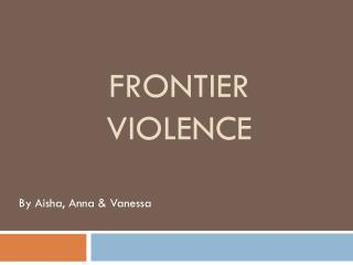 Frontier violence