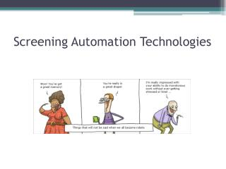 Screening Automation Technologies