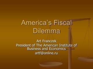 America�s Fiscal Dilemma