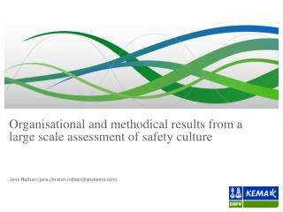 Organisational  and methodical results from a large scale assessment of  safety  culture