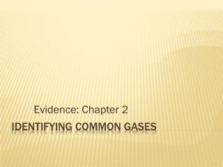 IDENTIFYING COMMON GASES