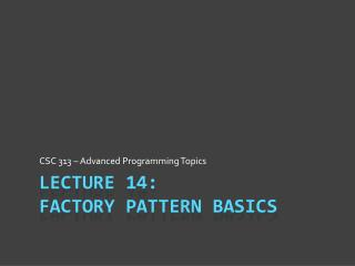 Lecture 14: Factory Pattern Basics