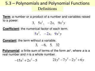 5 .3 – Polynomials and Polynomial Functions