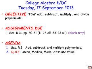 College Algebra  K /DC Tuesday , 17 September  2013