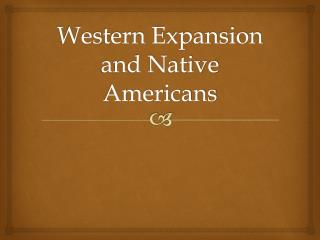 Western  Expansion and Native Americans