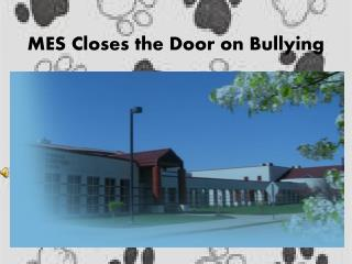 MES Closes the Door on Bullying