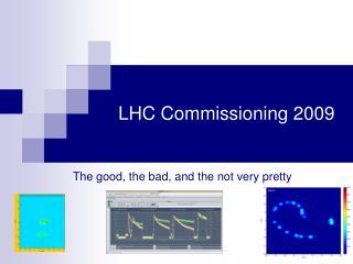 LHC  Commissioning 2009