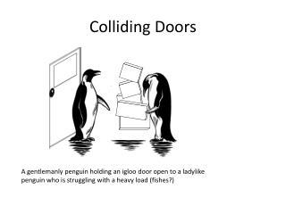 Colliding Doors