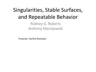 Singularities, Stable Surfaces, and Repeatable Behavior