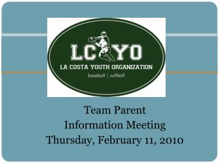 Team Parent  Information Meeting Thursday, February 11, 2010