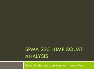 SPMA 225 Jump Squat Analysis