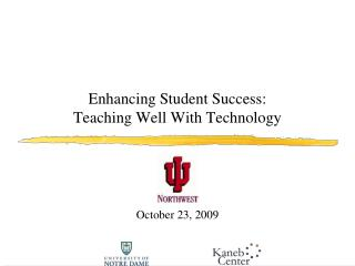 Enhancing Student Success: Teaching Well With Technology