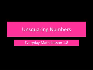 Unsquaring Numbers