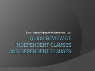 Quick Review of Independent Clauses and Dependent Clauses