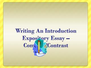 Writing An Introduction Expository Essay – Compare/Contrast