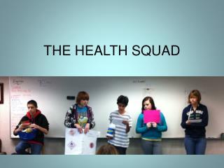 THE HEALTH SQUAD