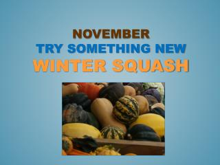 November  Try Something New  winter squash