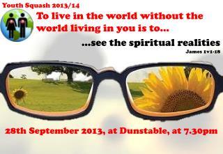 …see the spiritual realities James 1v1-18