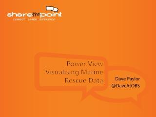 Power View Visualising Marine Rescue Data