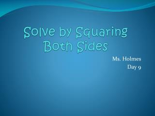 Solve by Squaring Both Sides