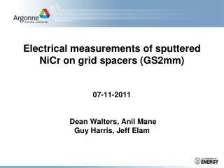 Objective To deposit  NiCr  layer(150-200nm/side) on grid spacers for better electrical contact.