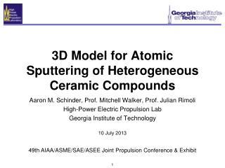 3D Model for Atomic Sputtering of Heterogeneous Ceramic Compounds