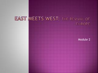 East meets West:  The revival of Europe