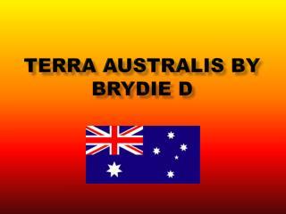 Terra  Australis  By  Brydie  D