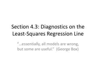 Section 4.3: Diagnostics on the Least-Squares Regression Line