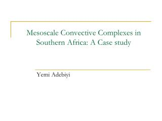 Mesoscale Convective Complexes  in  Southern  Africa:  A Case  study