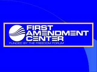 Name the five freedoms of the First Amendment.