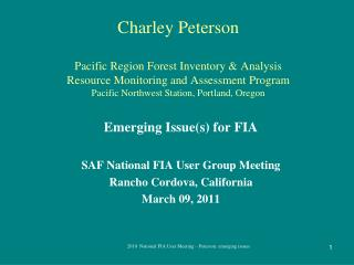 Emerging Issue(s) for FIA SAF National FIA User Group Meeting Rancho Cordova, California