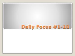 Daily Focus #1-10