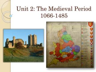 Unit 2: The Medieval Period 1066-1485
