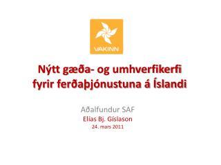 Nýtt gæða- og umhverfikerfi  fyrir ferðaþjónustuna á Íslandi