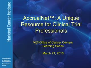 AccrualNet™: A Unique Resource for Clinical Trial Professionals
