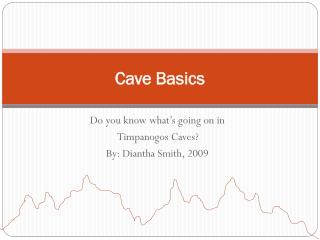 Cave Basics