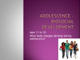 Adolescence � Biosocial Development