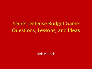 Secret Defense  Budget Game Questions, Lessons, and Ideas