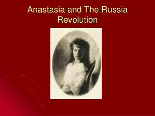 Anastasia and The Russia Revolution