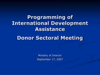 Programming of International Development Assistance  Donor Sectoral Meeting