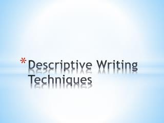 Descriptive Writing Techniques