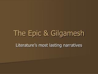 The  Epic & Gilgamesh