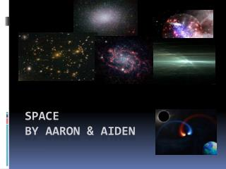 Space by Aaron & Aiden