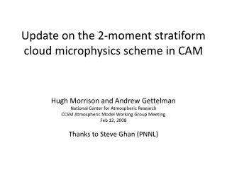 Update on the 2-moment  stratiform  cloud microphysics scheme in CAM