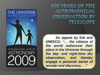400 YEARS OF THE astronomical observation by TELescope