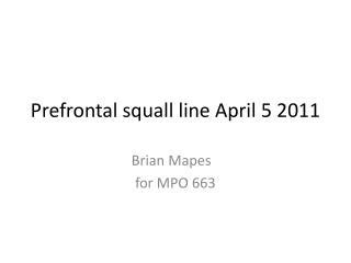 Prefrontal squall line April 5 2011