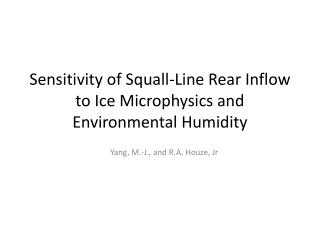 Sensitivity of Squall-Line Rear Inflow to Ice Microphysics and Environmental Humidity
